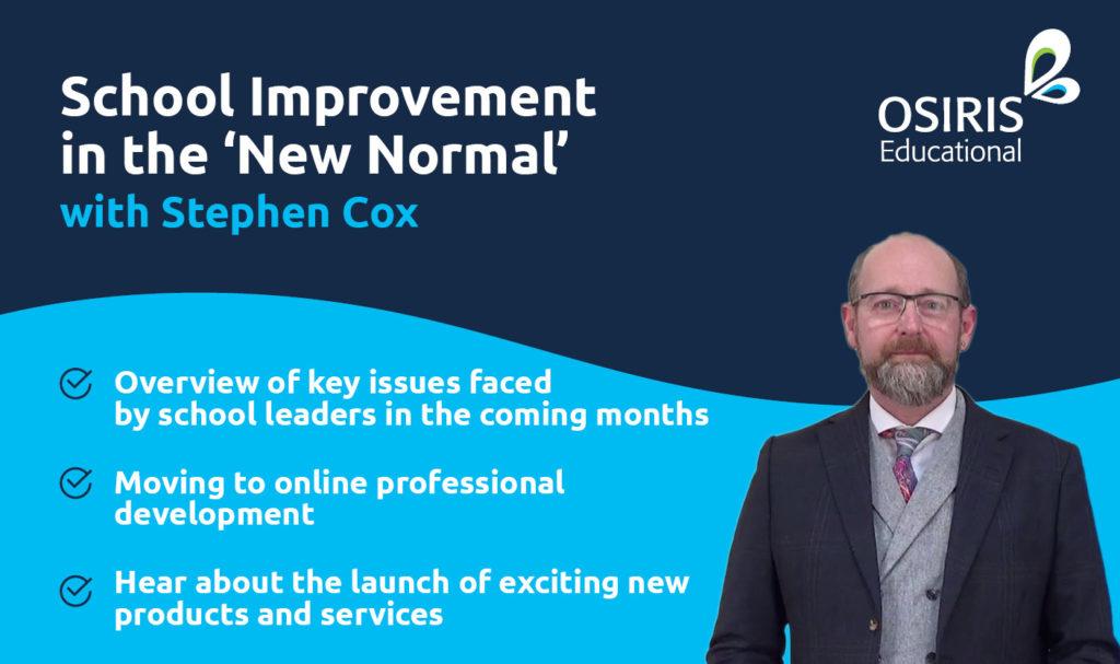 Stephen Cox - School Improvement in the 'New Normal'